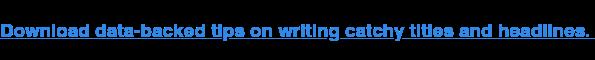 Descarga de datos-copia de consejos sobre la escritura de títulos atractivos y titulares.