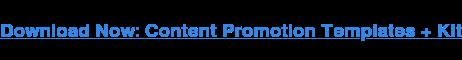 Descargar ahora: Plantillas de promoción de contenido + Kit