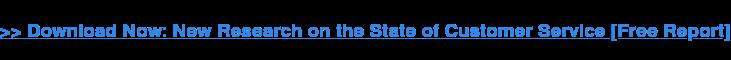 • Descargar ahora: Nueva investigación sobre el estado del servicio al cliente [Informe gratuito]