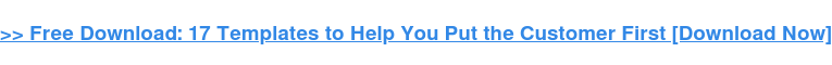 → Descargar gratis: 17 Plantillas para Ayudarle a Poner al Cliente en Primer lugar [Descarga gratuita]